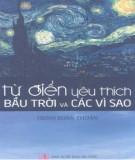 Ebook Từ điển yêu thích bầu trời và các vì sao: Phần 1 - Trịnh Xuân Thuận