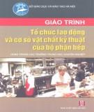 Giáo trình Tổ chức lao động và cơ sở vật chất kỹ thuật của bộ phận bếp (dùng cho các trường trung học chuyên nghiệp): Phần 2 -  Vũ Thị Bích Phượng