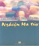 Ebook Các thuốc hỗ trợ điều trị nghiện ma túy: Phần 1