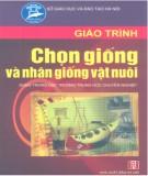 Giáo trình Chọn giống và nhân giống vật nuôi (dùng trong các trường trung học chuyên nghiệp): Phần 1 - PGS.TS Nguyễn Hải Quân