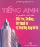 Ebook Tiếng Anh chuyên ngành kiến trúc, xây dựng, quy hoạch và kỹ thuật xây dựng đô thị: Phần 2 - ThS. Vũ Thị Quốc Khánh (chủ biên)