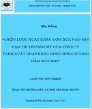 Luận văn tốt nghiệp: Chiến lược xuất khẩu cơm dừa nạo sấy vào thị trường Mỹ của công ty TNHH xuất nhập khẩu Rồng Đông Dương năm 2015 - 2020