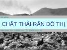 Bài giảng Chất thải rắn đô thị - ThS. Đặng Nguyễn Thiên Hương