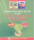 Ebook Hướng dẫn thực hành về nền Y học trường sinh Viễn Đông: Phần 1