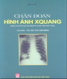 Chuyên ngành Chẩn đoán hình ảnh Xquang: Phần 1