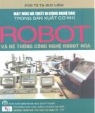 Giáo trình Máy móc và thiết bị công nghệ cao trong sản xuất cơ khí - Robot và hệ thống công nghệ robot hóa (giáo trình cao học ngành cơ khí) : Phần 2