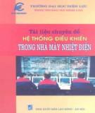 Ebook Tài liệu chuyên đề hệ thống điều khiển trong nhà máy nhiệt điện: Phần  2