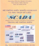 Ebook Hệ thống điều khiển giám sát và thu thập dữ liệu SCADA trong hệ thống điện: Phần 1