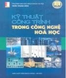 Ebook Kỹ thuật công trình trong công nghệ hóa học: Phần 2