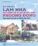 Ứng dụng dịch học và phong thủy học - Kỹ thuật làm nhà theo phong tục và văn hóa xây dựng phương Đông: Phần 2