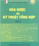 Giáo trình Hóa dược và kỹ thuật tổng hợp (Tập 3): Phần 1
