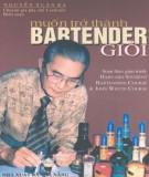 Ebook Muốn trở thành Bartender giỏi: Phần 2