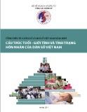 Cấu trúc tuổi - Giới tính và tình trạng hôn nhân của dân số Việt Nam
