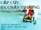 Bài giảng Cấp cứu đa chấn thương (Multiple Trauma) - BS.CKII. Tôn Thất Quỳnh Ái