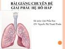 Bài giảng chuyên đề: Giải phẫu hệ hô hấp - Nguyễn Thị Thanh Thuần