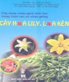 Ebook Ứng dụng công nghệ sinh học trong chọn tạo và nhân giống cây hoa lily, loa kèn: Phần 1