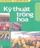 Ebook Kỹ thuật trồng hoa: Phần 2
