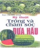Ebook Bạn của nhà nông - Kỹ thuật trồng và chăm sóc dưa hấu: Phần 2