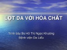 Bài giảng Lột da với hóa chất - BS. Hồ Thị Ngọc Khương