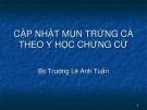 Bài giảng Cập nhật mụn trứng cá theo Y học chứng cứ - BS. Trương Lê Anh Tuấn