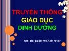 Bài giảng Truyền thông giáo dục dinh dưỡng - ThS.BS. Đoàn Thị Ánh Tuyết