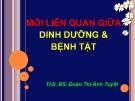 Bài giảng Mối liên quan giữa dinh dưỡng và bệnh tật - ThS.BS. Đoàn Thị Ánh Tuyết