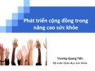 Bài giảng Phát triển cộng đồng trong nâng cao sức khỏe