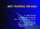 Bài giảng Môi trường âm đạo - GS. Trần Thị Lợi