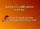 Bài giảng Khám và chẩn đoán gan to - Nguyễn Thái Bình