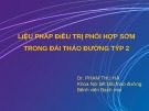 Bài giảng Liệu pháp điều trị phối hợp sớm trong đái tháo đường týp 2 - Dr. Phạm Thu Hà