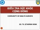 Bài giảng Điều tra sức khỏe cộng đồng - GS.TS. Lê Hoàng Ninh