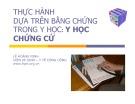 Bài giảng Thực hành dựa trên bằng chứng trong Y học: Y học chứng cứ - Lê Hoàng Ninh