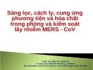 Bài giảng Sàng lọc, cách ly, cung ứng phương tiện và hóa chất trong phòng và kiểm soát lây nhiễm MERS - CoV - TS.BS. Nguyễn Thị Thanh Hà