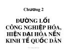 Bài giảng Đường lối cách mạng Đảng Cộng sản Việt Nam - Chuyên đề 2: Đường lối công nghiệp hóa, hiện đại hóa nền kinh tế quốc dân