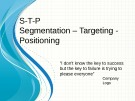 Principle Marketing - Week 4: S-T-PSegmentation – Targeting - Positioning