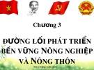 Bài giảng Đường lối cách mạng Đảng Cộng sản Việt Nam - Chuyên đề 3: Đường lối phát triển bền vững nông nghiệp và nông thôn