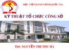 Bài giảng Kỹ thuật tổ chức công sở - ThS. Nguyễn Thị Thu Hà