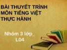 Bài thuyết trình môn: Tiếng Việt thực hành