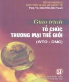 Giáo trình Tổ chức Thương mại thế giới (WTO - OMC): Phần 1