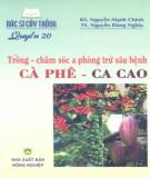 Ebook Bác sĩ cây trồng quyển 20 - Trồng, chăm sóc và phòng trừ sâu bệnh cà phê, ca cao: Phần 1
