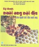 Ebook Kỹ thuật nuôi ong nội địa cho người bắt đầu nuôi ong: Phần 2