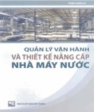 Ebook Quản lý vận hành và thiết kế nâng cấp nhà máy nước: Phần 1