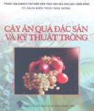 Ebook Cây ăn quả đặc sản và kỹ thuật trồng: Phần 1