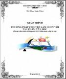 Giáo trình Phương pháp cho trẻ làm quen với tác phẩm văn học (Dùng cho sinh viên ngành GD Mầm non – hệ từ xa): Phần 1