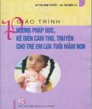 Giáo trình Phương pháp đọc, kể diễn cảm thơ, truyện cho trẻ em lứa tuổi mầm non: Phần 1