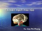 Bài giảng Tai biến mạch máu não - TS. Cao Phi Phong