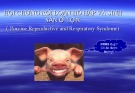Bài giảng Hội chứng rối loạn hô hấp và sinh sản ở lợn (porcine reproductive and respiratory syndome)