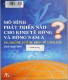 Ebook Mô hình phát triển nào cho kinh tê Đông và Đông Nam Á sau khủng hoảng kinh tế toàn cầu?: Phần 1