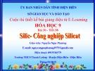 Bài giảng Hóa học 9: Silic - Công nghiệp silicat - Nguyễn Ngọc Phương