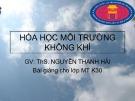 Bài giảng Hóa học môi trường không khí - ThS. Nguyễn Thanh Hải